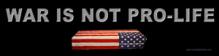 war_not-_pro_life.jpg